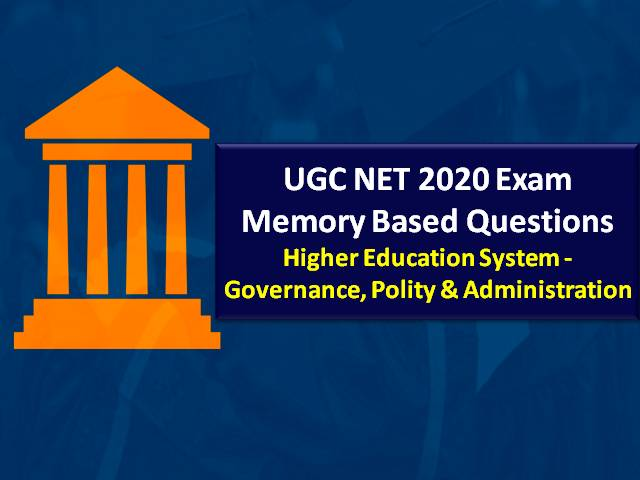 UGC NET 2020 Exam Memory Based Questions Higher Education System, Governance, Polity & Administration with Answers: Check UGC NET Questions based on the feedback shared by the candidates