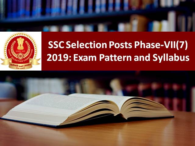 SSC Selection Posts Phase-VII 2019 Exam Pattern and Syllabus