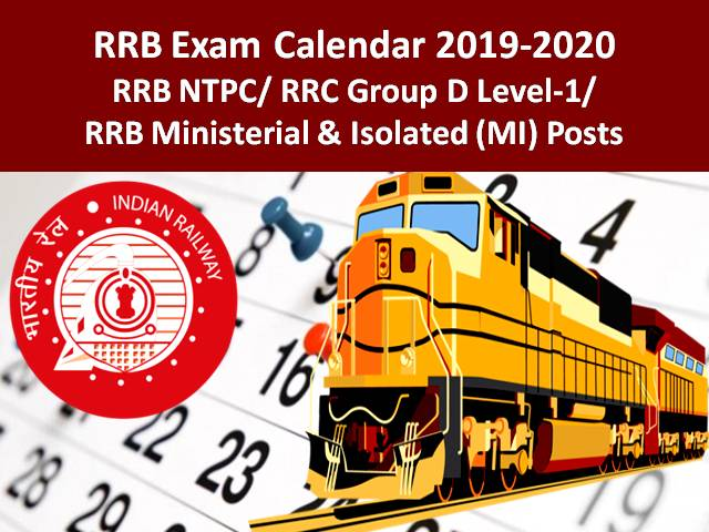 RRB 2020 Exam Calendar Updated: Check Exam Dates of RRB NTPC/ RRC Group D Level-1/ RRB Ministerial (MI) Posts
