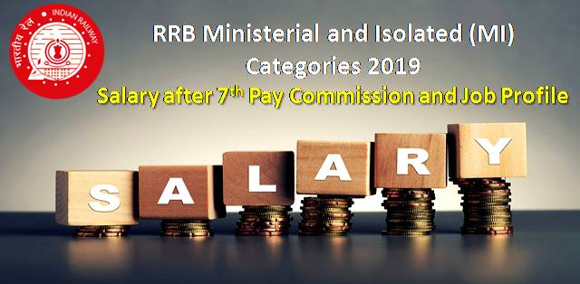 RRB (MI) Ministerial and Isolated Categories 2019: Salary after 7th Pay Commission and Job Profile