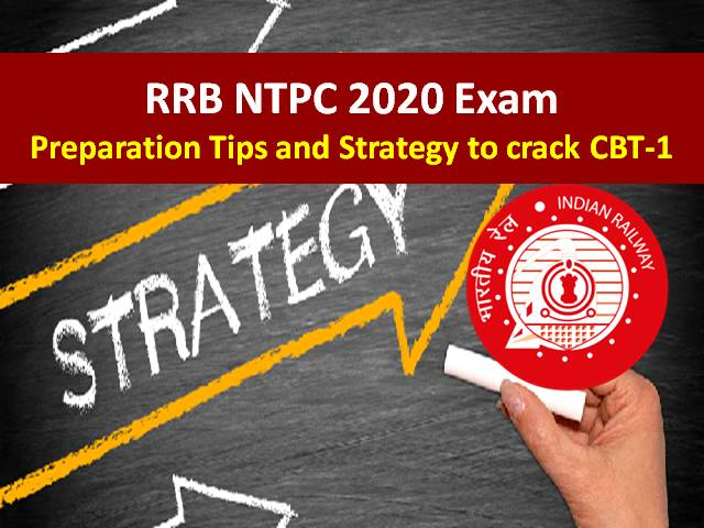 RRB NTPC 2020 Exam: Check Preparation Tips and Strategy to crack CBT-1 in First Attempt