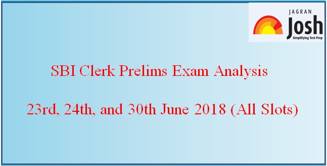 SBI Clerk Prelims 2018: Analysis & Review (23rd, 24th, and 30th of June 2018)