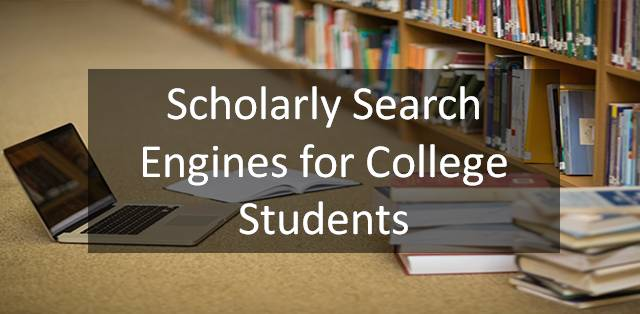 Scholarly Search Engines every college student should know