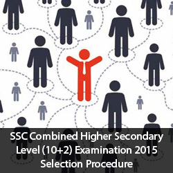 SSC Combined Higher Secondary Level 10 2 Examination 2015 Selection Procedure