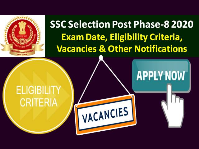 SSC Phase 8 2020 Selection Post Registration Begins @ssc.nic.in: Exam Date, Eligibility, Vacancies & Other Notifications