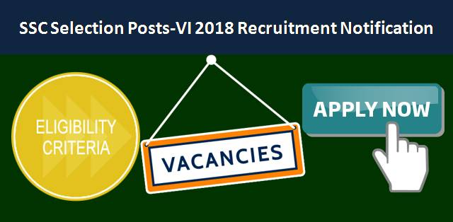 SSC Selection Posts-VI 2018 Recruitment