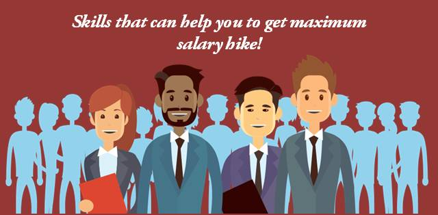 Skills that can help you to get maximum salary hike