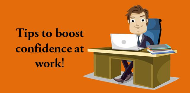 Tips to boost and manifest confidence at work