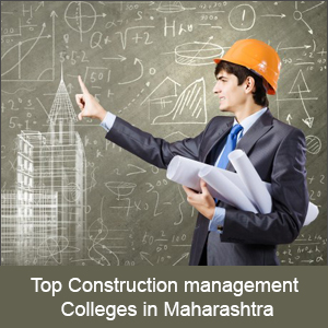 Top Construction Management Colleges in Maharashtra