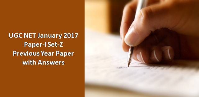 UGC NET January 2017 Paper-I Set-Z Previous Year Paper with Answers
