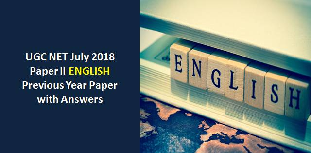 UGC NET July 2018 Paper-II English Previous Year Paper with Answers