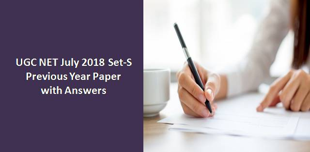 UGC NET July 2018 Paper-I Set-S Previous Year Paper with Answers