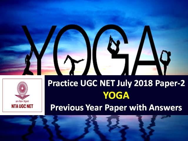 Ugc Net Yoga Previous Year Paper Practice Ugc Net July 2018 Paper 2 With Answer Keys