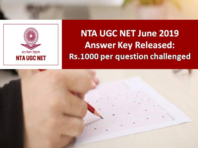 UGC NET 2019 Answer Key Released by NTA: Rs. 1000 per question challenged