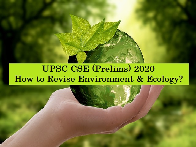 UPSC (IAS) Prelims 2020: How to Revise Environment & Ecology Syllabus Before Exam?