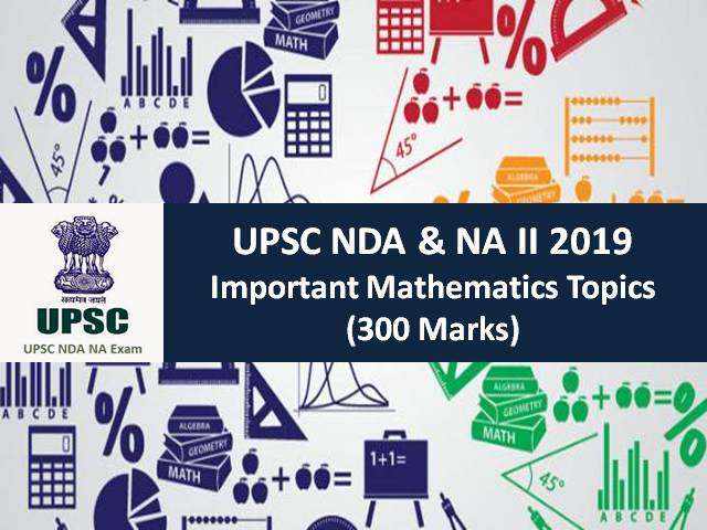 UPSC NDA & NA (2) 2019: Check Important Mathematics Topics (300 Marks)