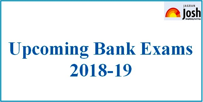 Upcoming Bank Exams 2018-19: Complete List