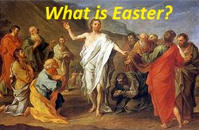 What is Easter Festival and why it is celebrated?