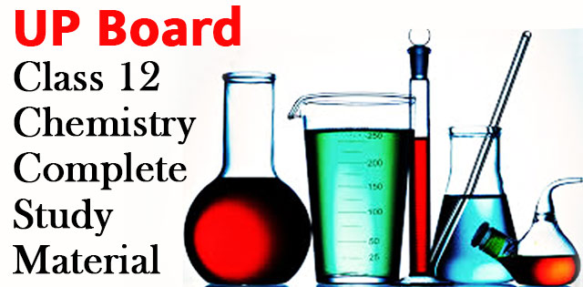 UP Board class 12th chemistry study material