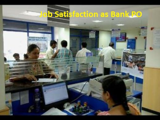 Avenues for Job satisfaction as Bank PO