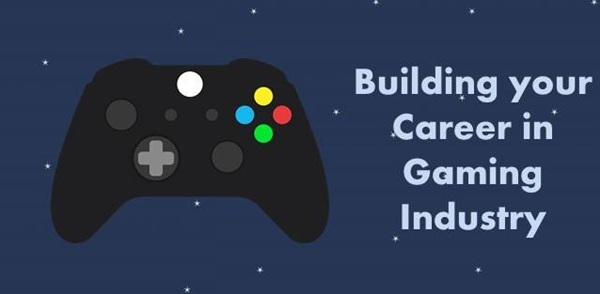 Building your career in Gaming Industry