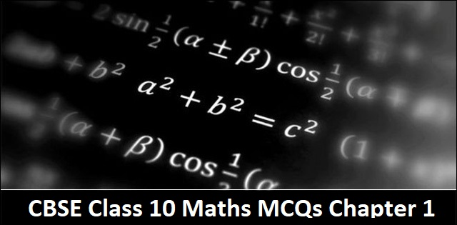 Cbse Class 10 Maths Mcqs With Answers On Chapter 1 Real Numbers For Board Exam 2020