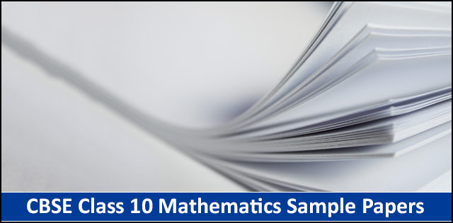 CBSE Maths Sample Papers for Class 10 (2013-2020)
