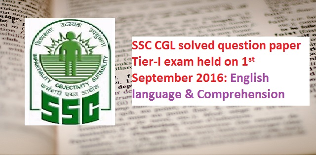 SSC CGL tier-1 solved paper 1 September 2016: English