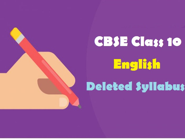 CBSE Class 10 English Language and Literature Deleted Syllabus for 2020-2021