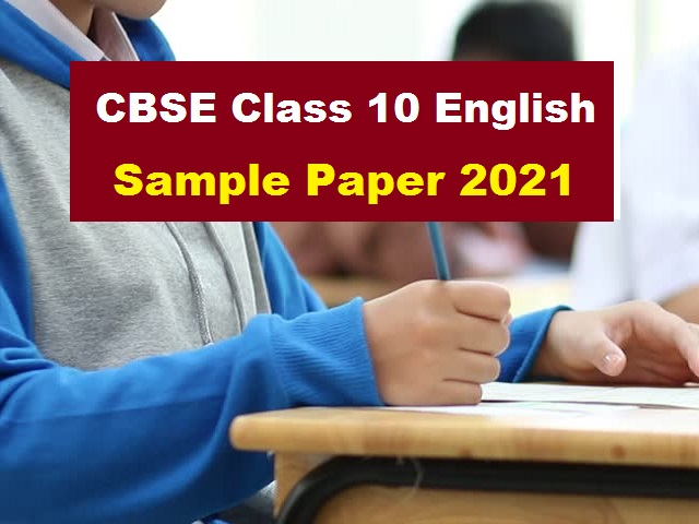 CBSE Class 10 English Language and Literature Sample Paper 2021