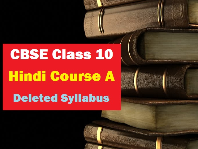 CBSE Class 10 Hindi Course A Deleted Syllabus for 2020-2021