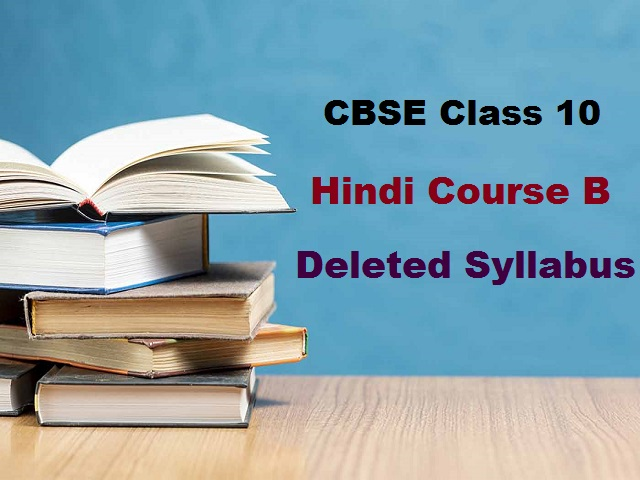 CBSE Class 10 Hindi Course B Deleted Syllabus for 2020-2021