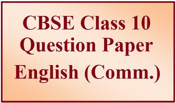 CBSE Class 10 English (Communicative) Delhi Region Question Paper 2017
