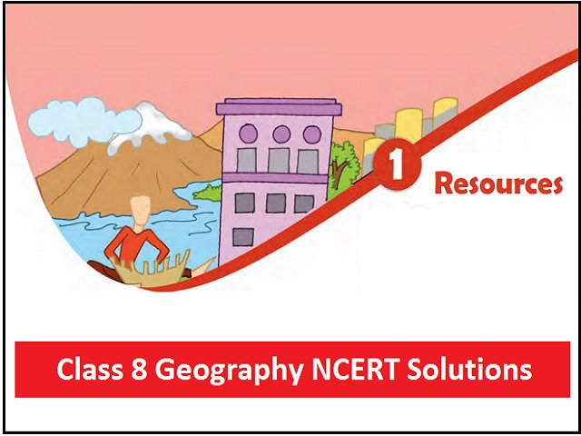 Ncert Solutions For Class 8 Geography Chapter 1 Resources Free Pdf Download