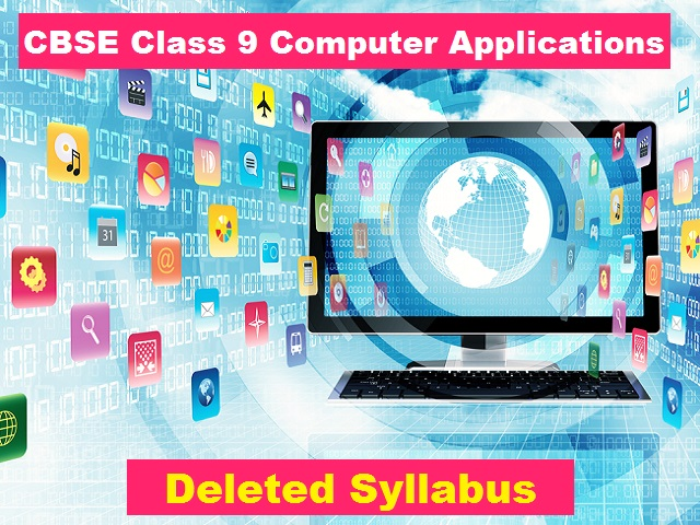 CBSE Class 9 Computer Applications Deleted Syllabus for 2020-2021