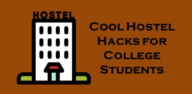 Cool hostel life hacks for college students