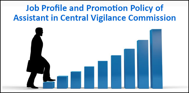 SSC CGL Assistant in CVC: Job Profile and Promotion Policy
