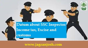 Datum about SSC Inspector:  Income tax, Excise, Customs and Examiner