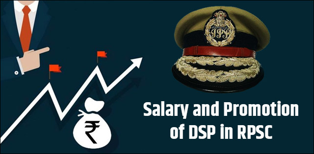 Salary and Promotion of DSP in RPSC