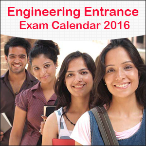 Engineering Entrance Exam Calendar 2016 Important Dates