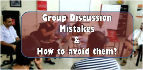 10 mistakes you must avoid in a Group Discussion