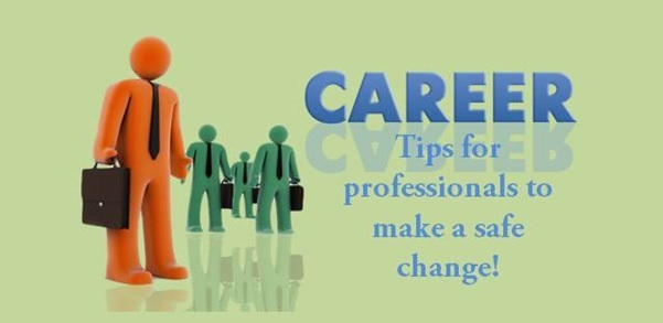 How professionals can make a safe career change