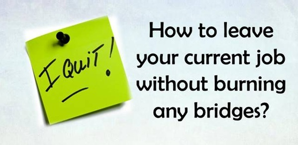 How to quit your current job without burning any bridges?