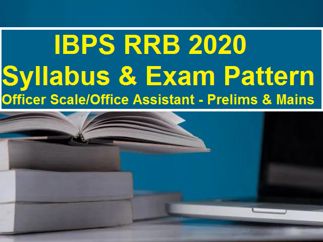 IBPS RRB Syllabus 2020: Check Prelims/Mains Exam Pattern & Syllabus for RRB IX Officer Scale & Office Assistant
