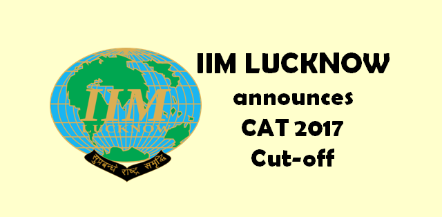 IIM Lucknow CAT 2017 cut-off
