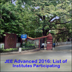 JEE Advanced 2016: List of Institutes Participating