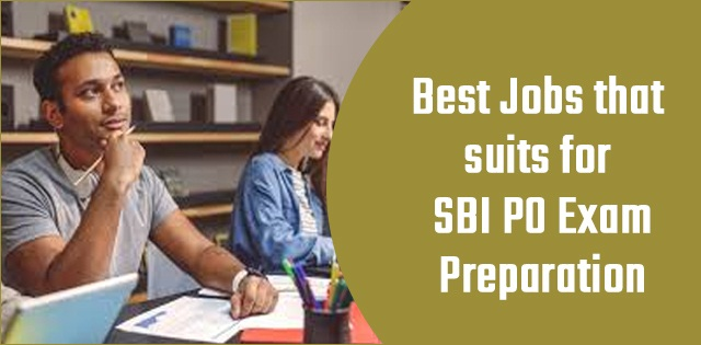 How to prepare for SBI PO exam while doing a job?