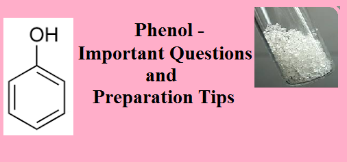 Phenol – Important Questions & Preparation Tips