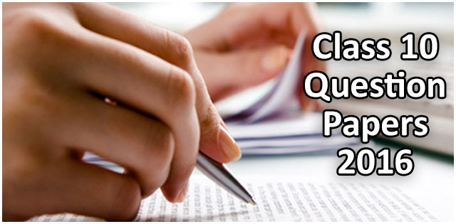 CBSE Class 10 Question Papers 2016