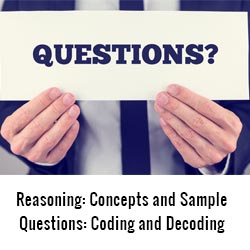 Reasoning Concepts and Sample Questions Coding and Decoding